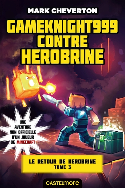 Le retour de Herobrine Gameknight999 contre Herobrine Vol.3 Cheverton Mark Castelmore